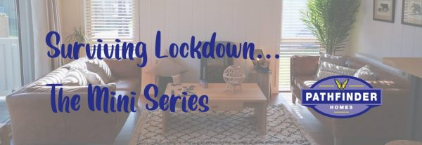 Surviving Lock Down - The Mini Series