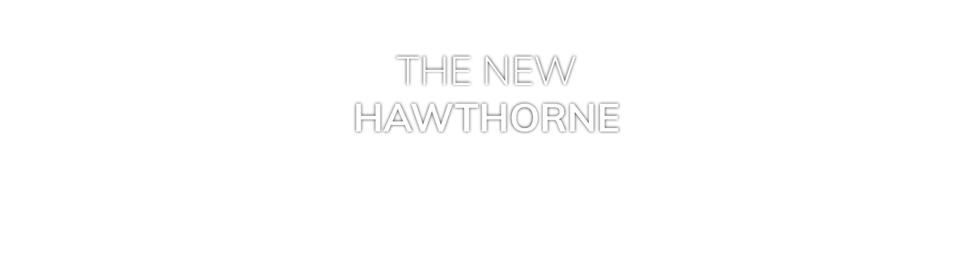 The New Hawthorne
